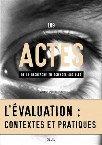 Pierre Bourdieu - Actes de la recherche en sciences sociales N° 189, Septembre 20 : L'évaluation : contextes et pratiques.