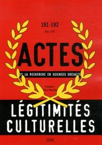 Delphine Serre - Actes de la recherche en sciences sociales N° 191-192, mars 201 : Légitimités culturelles - Classes sociales et modes de domination (2).
