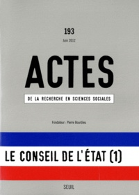 Odile Henry et Frédéric Pierru - Actes de la recherche en sciences sociales N° 193, juin 2012 : Le conseil de l'Etat (1) - Expertise privée et réformes des services publics.