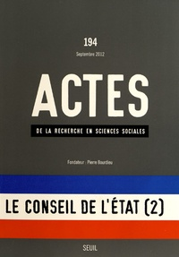 """Odile Henry et Frédéric Pierru - Actes de la recherche en sciences sociales N° 194, septembre 20 : Le conseil d'Etat (2) - Le """"moment RGPP""""."""