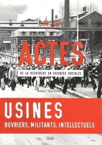 Cédric Lomba et Julian Mischi - Actes de la recherche en sciences sociales N° 196-197, mars 201 : Usines - Ouvriers, militants, intellectuels.
