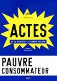 Jérôme Bourdieu et Louis Pinto - Actes de la recherche en sciences sociales N° 199, Septembre 20 : Pauvre consommateur.