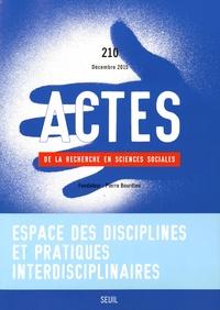 Yves Gingras et Johan Heilbron - Actes de la recherche en sciences sociales N° 210, Décembre 201 : Espace des disciplines et pratiques interdisciplinaires.