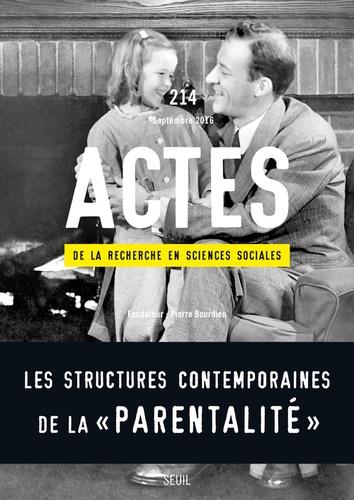 """Jérôme Camus et Sandrine Garcia - Actes de la recherche en sciences sociales N° 214, septembre 20 : Les structures contemporaines de la """"parentalité""""."""