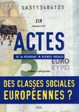 Yasmine Siblot et Etienne Pessinat - Actes de la recherche en sciences sociales N° 219, septembre 20 : Des classes sociales européennes ?.