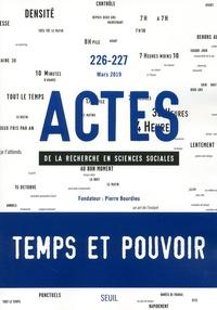 Muriel Darmon et Delphine Dulong - Actes de la recherche en sciences sociales N° 226-227, mars 201 : Temps et pouvoir.