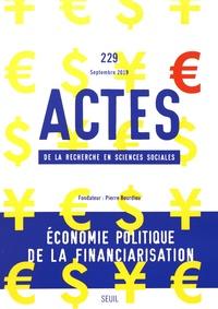 Marlène Benquet et Théo Bourgeron - Actes de la recherche en sciences sociales N° 229, septembre 20 : Economie politique de la financiarisation.