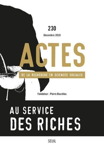 Bruno Cousin et Anne Lambert - Actes de la recherche en sciences sociales N° 230, décembre 201 : Au service des riches.