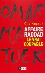 Guy Hugnet - Affaire Raddad - Le vrai coupable.