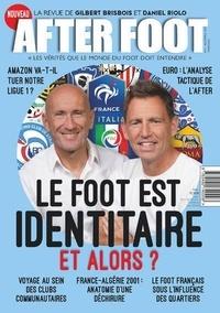 Christophe Pleynet - After Foot N° 2, automne 2021 : Le foot est identitaire et alors ?.