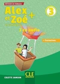 Colette Samson - Alex et Zoé et compagnie + niveau 3 - + Evaluations. Méthode de français. 3 CD audio
