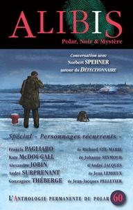"""Philippe Turgeon et Norbert Spehner - Alibis N° 60, automne 2016 : Spécial """"Personnages récurrents""""."""