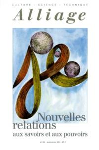 Denis Duclos et  Collectif - Alliage N° 40, Automne 1999 : NOUVELLES RELATIONS AUX SAVOIRS ET AUX POUVOIRS.
