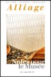 Collectif d'auteurs - Alliage N° 44, Automne 2000 : Notes pour le musée.