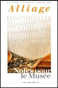 Collectif - Alliage N° 44, Automne 2000 : Notes pour le musée.