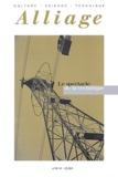 Collectif d'auteurs - Alliage N° 50-51 : Le spectacle de la technique.