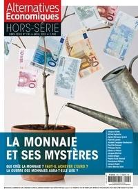 Marc Chevallier et Sandra Moatti - Alternatives économiques Hors-série N° 105, A : La monnaie et ses mystères.