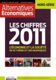 Alternatives économiques - Alternatives économiques Hors-série N° 86, 4e : Les chiffres 2011 - L'économie et la société en 30 thèmes et 280 graphiques.