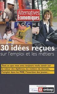 Pascal Charvet - Alternatives économiques Hors-série poche N° : 30 idées reçues sur l'emploi et les métiers.
