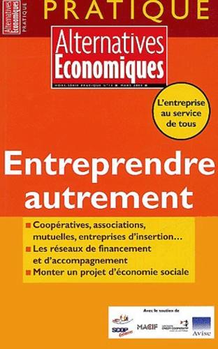 Alternatives économiques - Alternatives économiques Hors-série pratique : Entreprendre autrement.