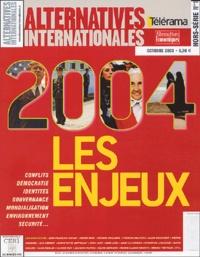 Philippe Frémeaux et  Collectif - Alternatives internationales N° 1 Hors-Série Octo : Les enjeux 2004.