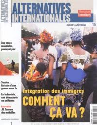 Sandrine Tolotti et Vincent Cauche - Alternatives internationales N° 15, Juillet-Août : Comment ça va ? - Intégration des immigrés.