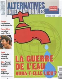 Philippe Frémeaux - Alternatives internationales N° 21, Février 2005 : La guerre de l'eau aura-t-elle lieu ?.