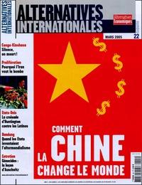 Philippe Frémeaux - Alternatives internationales N° 22, Mars 2005 : Comment la Chine change le monde.