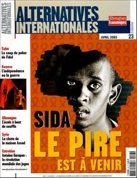 Philippe Frémeaux et Sandrine Tolotti - Alternatives internationales N° 23, Avril 2005 : Sida - Le pire est à venir.