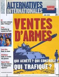 Yann Mens et Jean-Paul Hébert - Alternatives internationales N° 25, Juin 2005 : Ventes d'armes : qui achète ? qui contrôle ? qui trafique ?.