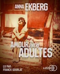 Anna Ekberg - Amour entre adultes. 1 CD audio MP3