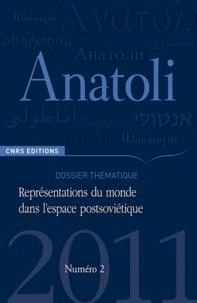 Anne de Tinguy - Anatoli N° 2, 2011 : Représentations du monde dans l'espace postsoviétique.