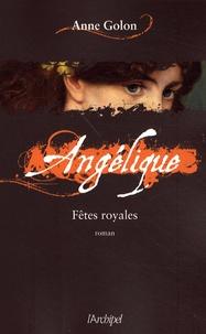 Anne Golon - Angélique Tome 3 : Fêtes royales.
