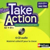 Daniel Bonnet-Piron - Anglais 2e/1e/Tle Bac Pro A2/B1+ New Take Action. 6 CD audio