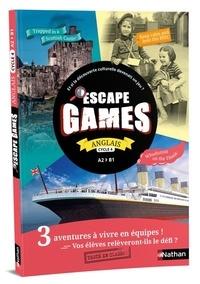 Catherine Baudry et Patrick Moore - Anglais Cycle 4 A2>B1 Escape Games - Guide pédagogique, fichiers photocopiables et posters.