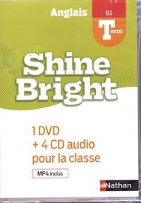 Corinne Escales et Pascale Camps-Vaquer - Anglais Tle B2 Shine Bright - 1 DVD + 4 CD audio pour la classe.