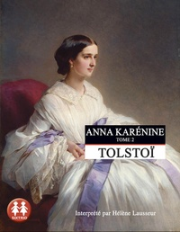 Léon Tolstoï - Anna Karénine Tome 2 : . 2 CD audio MP3