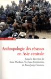 Anne Ducloux et Svetlana Gorshenina - Anthropologie des réseaux en Asie centrale.
