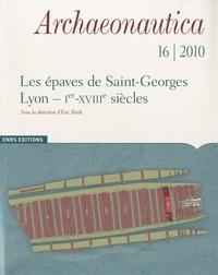 Eric Rieth - Archaeonautica N° 16/2010 : Les épaves de Saint-Georges-Lyon (Ier-XVIIIe siècles) - Analyse architecturale et études complémentaires.