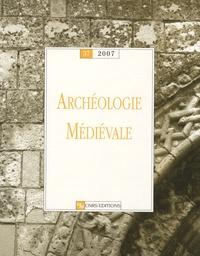 Vincent Carpentier - Archéologie médiévale N° 37/2008 : .