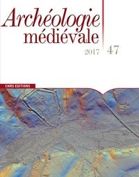 Archéologie médiévale N° 47.pdf