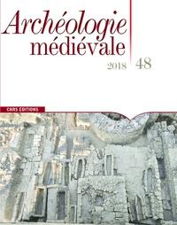 Luc Bourgeois - Archéologie médiévale N° 48/2018 : .