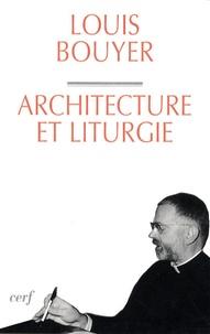 Louis Bouyer - Architecture et liturgie.