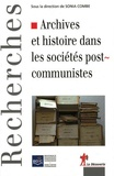 Sonia Combe - Archives et histoire dans les sociétés postcommunistes.