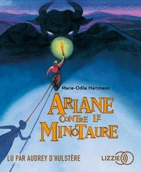 Marie-Odile Hartmann - Ariane contre le Minotaure. 1 CD audio MP3