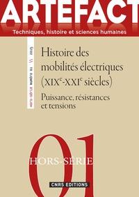 Mathieu Flonneau et Arnaud Passalacqua - Artefact Hors-série N° 1/2015 : Histoire des mobilités électriques (XIXe-XXIe siècles) - Puissance, résistances et tensions.