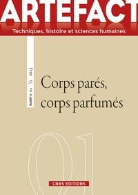 Catherine Lanoë et Laurence Moulinier - Artefact N° 1/2013 : Corps parés, corps parfumés.