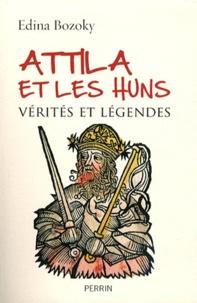 Edina Bozoky - Attila et les Huns.