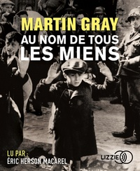 Martin Gray - Au nom de tous les miens. 2 CD audio MP3