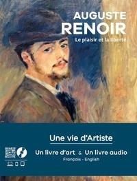 Pascal Bonafoux - Auguste Renoir - Le plaisir et la liberté, un livre audio + un livre d'art.